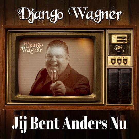 Coverafbeelding Django Wagner - Jij Bent Anders Nu