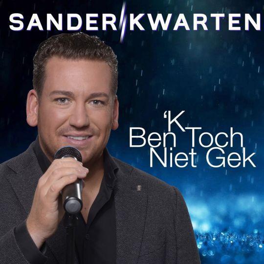Coverafbeelding Sander Kwarten - 'k Ben Toch Niet Gek