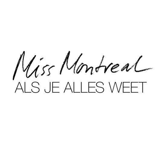 Coverafbeelding Als Je Alles Weet - Miss Montreal
