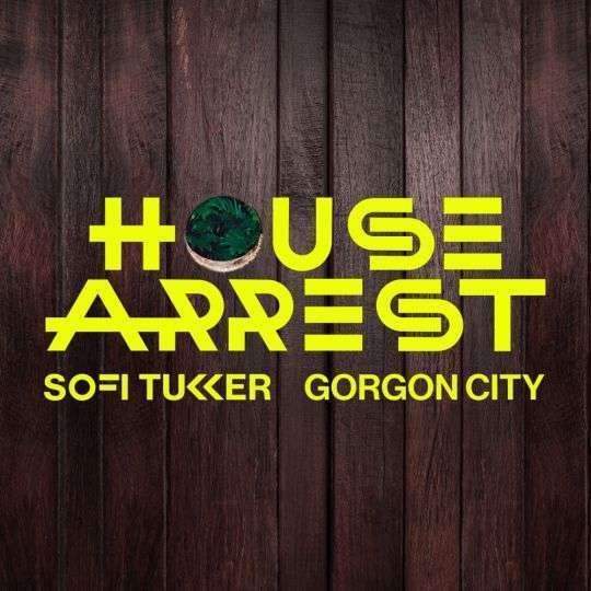 Coverafbeelding House Arrest - Sofi Tukker & Gorgon City
