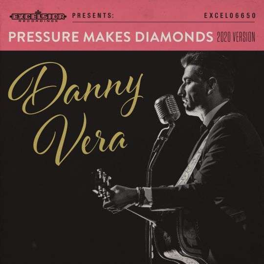Coverafbeelding Pressure Makes Diamonds - 2020 Version - Danny Vera