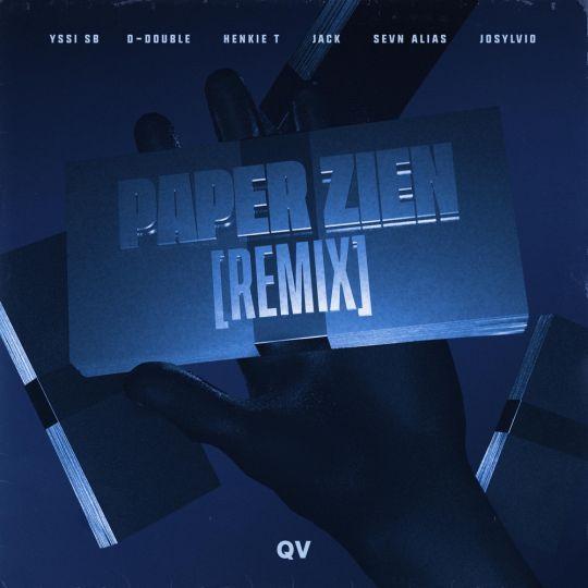 Coverafbeelding Paper Zien / Paper Zien (Remix) - Yssi Sb / Yssi Sb & D-Double & Henkie T & Jack & Sevn Alias & Josylvio