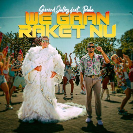 Coverafbeelding We Gaan Raket Nu - Gerard Joling Feat. Poke