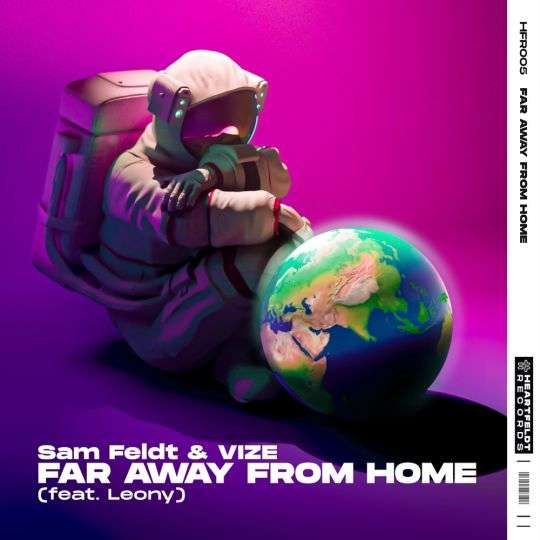 Coverafbeelding Far Away From Home - Sam Feldt & Vize (Feat. Leony)