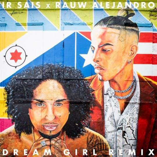 Coverafbeelding Ir Sais X Rauw Alejandro - Dream Girl Remix