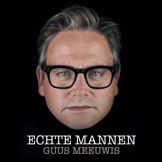 Coverafbeelding Echte Mannen - Guus Meeuwis