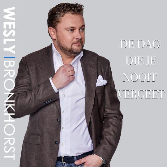 Coverafbeelding Wesly Bronkhorst - De Dag Die Je Nooit Vergeet