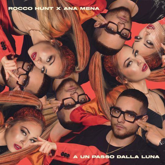Coverafbeelding Rocco Hunt & Ana Mena - A un passo dalla luna