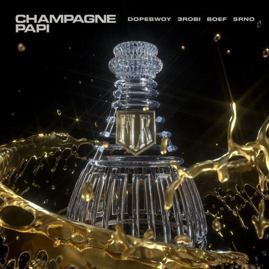 Coverafbeelding Champagne Papi - Dopebwoy & 3Robi & Boef & Srno