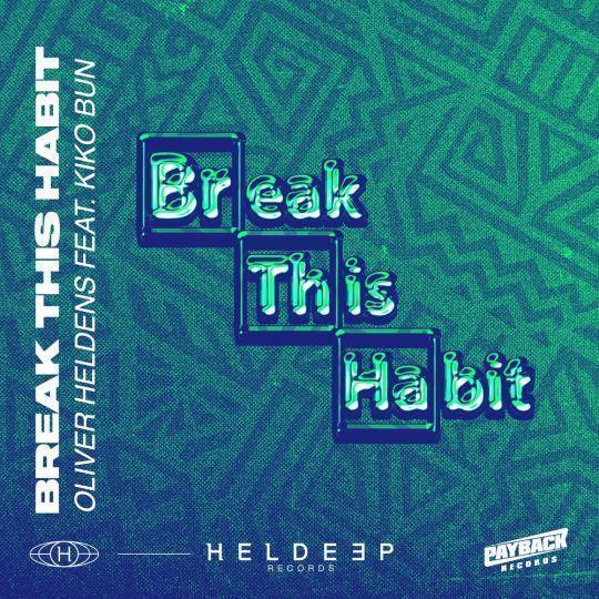 Coverafbeelding Oliver Heldens feat. Kiko Bun - Break This Habit