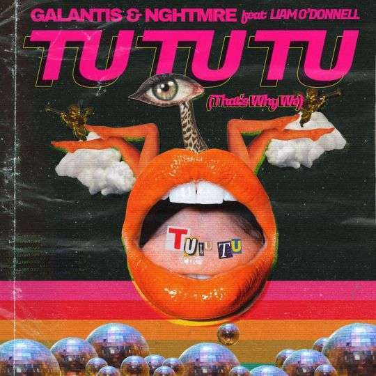 Coverafbeelding Galantis & Nghtmre feat Liam O'Donnell - Tu Tu Tu (That's Why We)