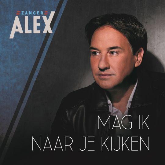 Coverafbeelding Alex - Mag Ik Naar Je Kijken