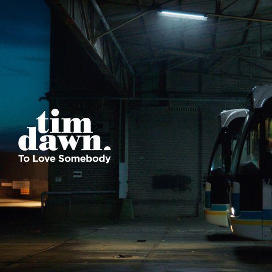 Coverafbeelding Tim Dawn - To Love Somebody