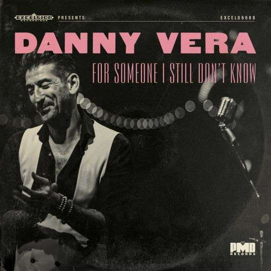 Coverafbeelding Danny Vera - For Someone I Still Don't Know