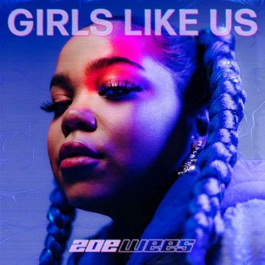 Coverafbeelding Zoe Wees - Girls Like Us