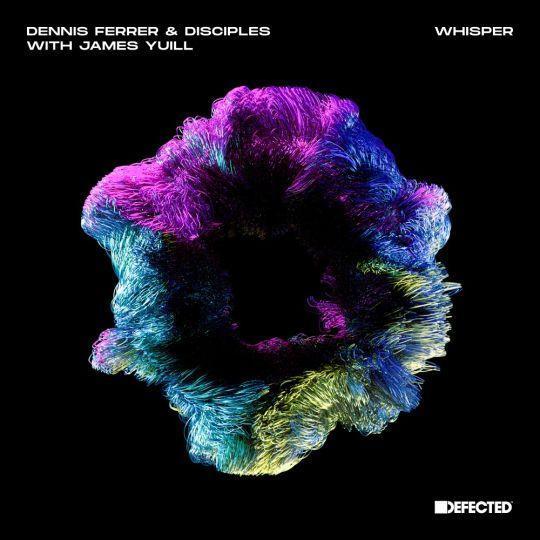 Coverafbeelding Dennis Ferrer & Disciples with James Yuill                         - Whisper
