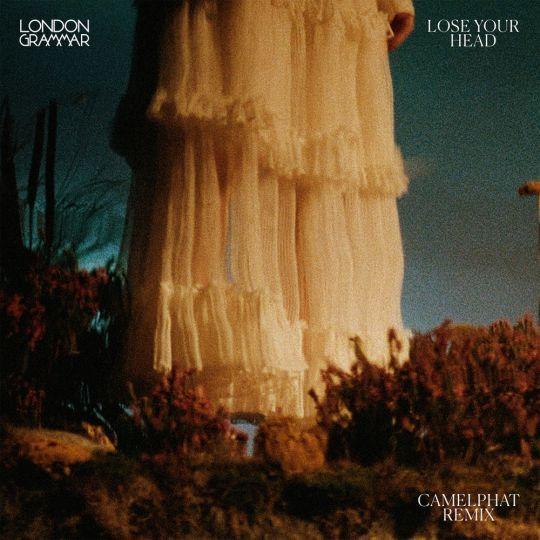 Coverafbeelding London Grammar - Lose Your Head - Camelphat Remix