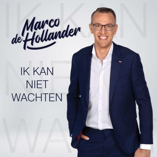 Coverafbeelding Marco De Hollander - Ik Kan Niet Wachten
