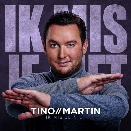 Coverafbeelding Tino Martin - Ik mis je niet