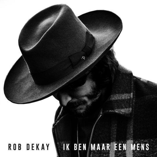 Coverafbeelding Rob Dekay - Ik Ben Maar Een Mens