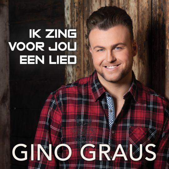 Coverafbeelding Gino Graus - Ik Zing Voor Jou Een Lied