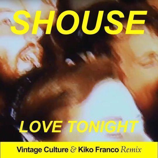 Coverafbeelding Shouse - Love Tonight - Vintage Culture & Kiko Franco Remix