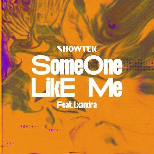 Coverafbeelding Someone Like Me - Showtek Feat. Lxandra