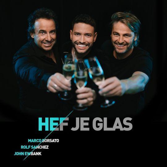 Coverafbeelding Hef Je Glas - Marco Borsato & Rolf Sanchez & John Ewbank