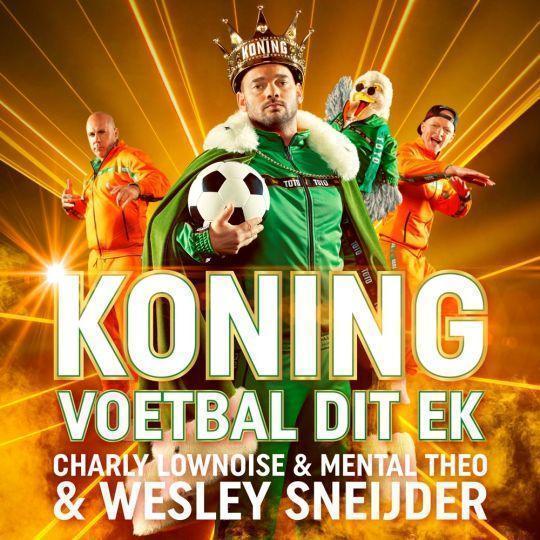 Coverafbeelding Charly Lownoise & Mental Theo & Wesley Sneijder - Koning Voetbal Dit EK