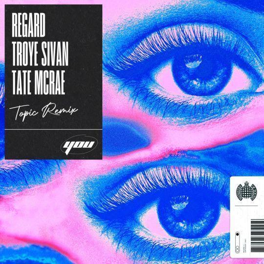 Coverafbeelding Regard feat. Troye Sivan & Tate McRae - You - Topic Remix