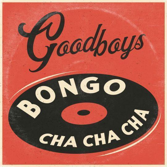 Coverafbeelding Bongo Cha Cha Cha - Goodboys