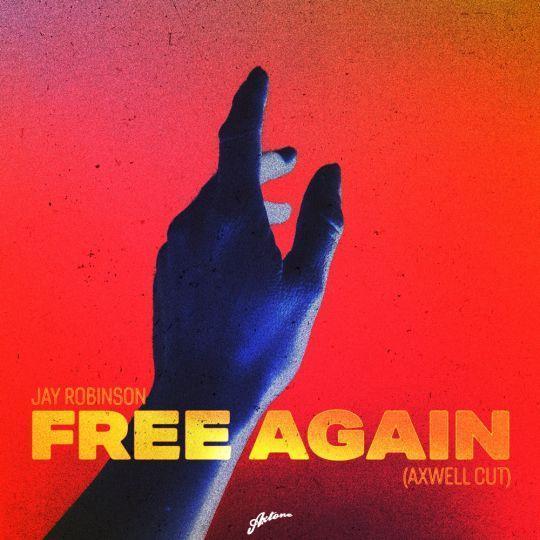 Coverafbeelding Jay Robinson - Free Again (Axwell Cut)