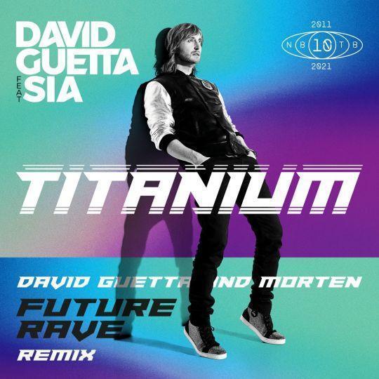 Coverafbeelding David Guetta feat Sia - Titanium - David Guetta and Morten Future Rave Remix