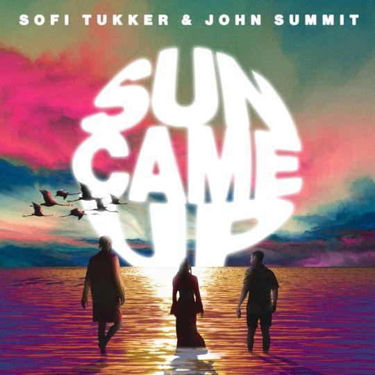 Coverafbeelding Sofi Tukker & John Summit - Sun Came Up