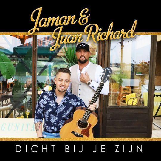 Coverafbeelding Jaman & Juan Richard - Dicht Bij Je Zijn