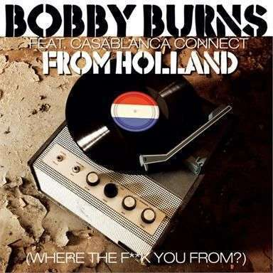 Coverafbeelding From Holland (Where The F**k You From?) - Bobby Burns Feat. Casablanca Connect
