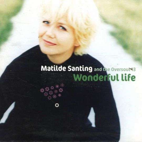 Coverafbeelding Wonderful Life - Matilde Santing And The Oversoul 13