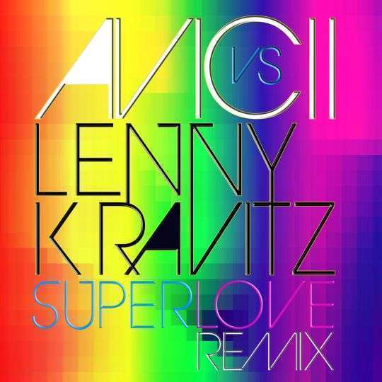 Coverafbeelding Superlove (Remix) - Avicii Vs Lenny Kravitz