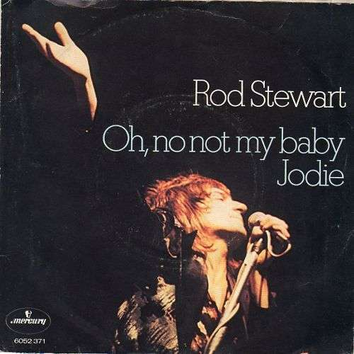 Coverafbeelding Oh, No Not My Baby - Rod Stewart