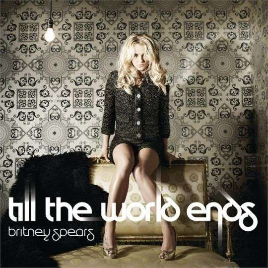 Coverafbeelding Till The World Ends - Britney Spears