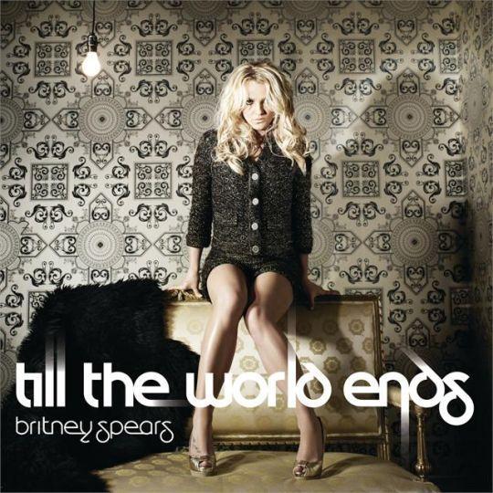 Coverafbeelding Britney Spears - Till the world ends