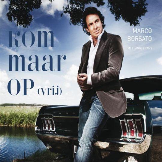 Coverafbeelding Kom Maar Op (Vrij) - Marco Borsato Met Lange Frans