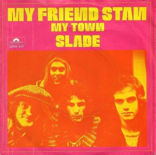 Coverafbeelding Slade - My Friend Stan