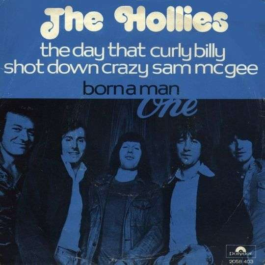 Coverafbeelding The Hollies - The Day That Curly Billy Shot Down Crazy Sam McGee
