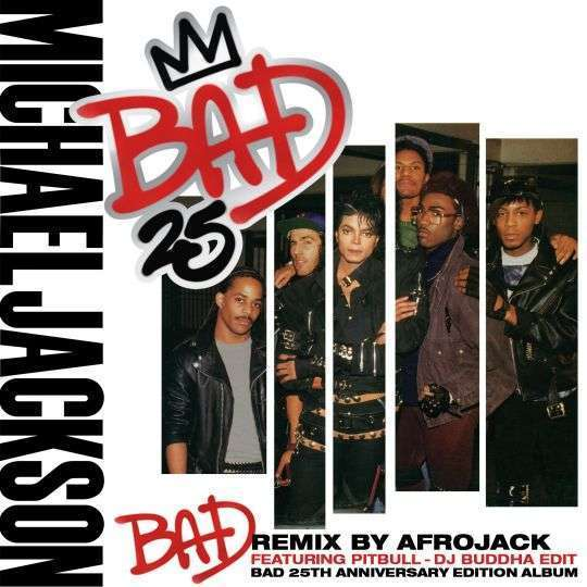 Coverafbeelding Bad - Remix By Afrojack - Dj Buddha Edit - Michael Jackson Featuring Pitbull