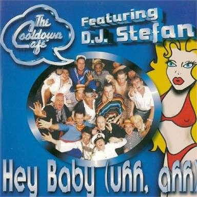 Coverafbeelding Hey Baby (Uhh, Ahh) - The Cooldown Café Featuring D.j. Stefan