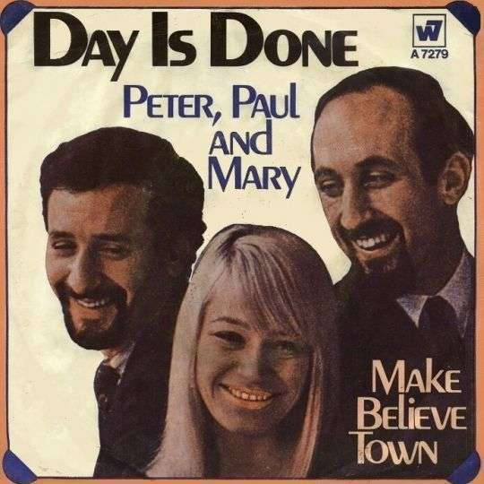 Coverafbeelding Day Is Done - Peter, Paul And Mary