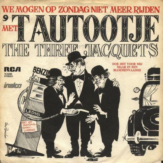 Coverafbeelding The Three Jacquets - We Mogen Op Zondag Niet Meer Rijden Met 't Autootje