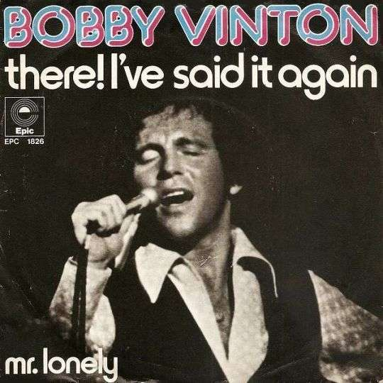 Coverafbeelding Bobby Vinton - There! I've Said It Again/ Mr. Lonely