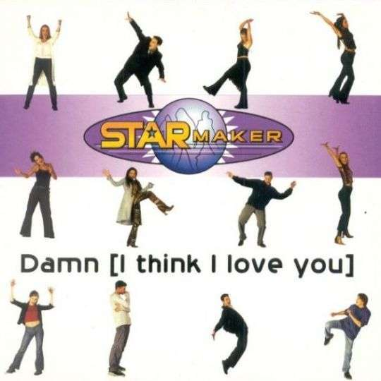 Coverafbeelding Starmaker - Damn (I Think I Love You)